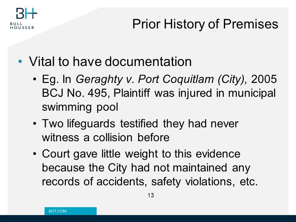 Prior History of Premises Vital to have documentation Eg.