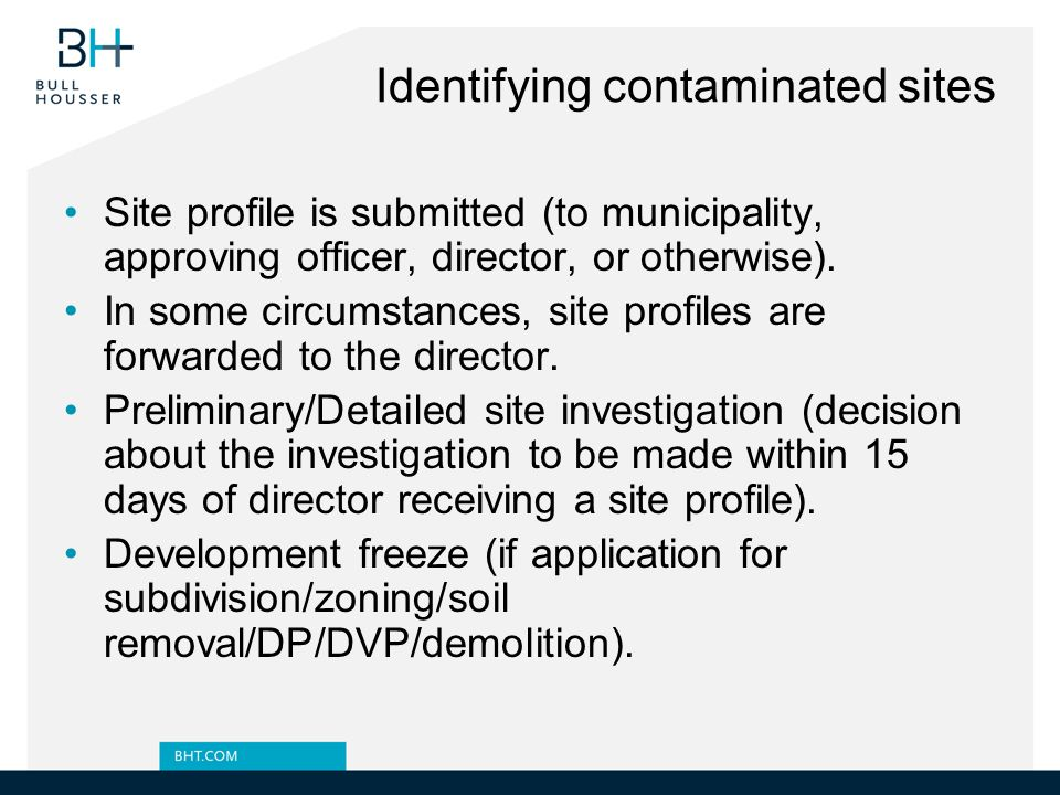Identifying contaminated sites Site profile is submitted (to municipality, approving officer, director, or otherwise).