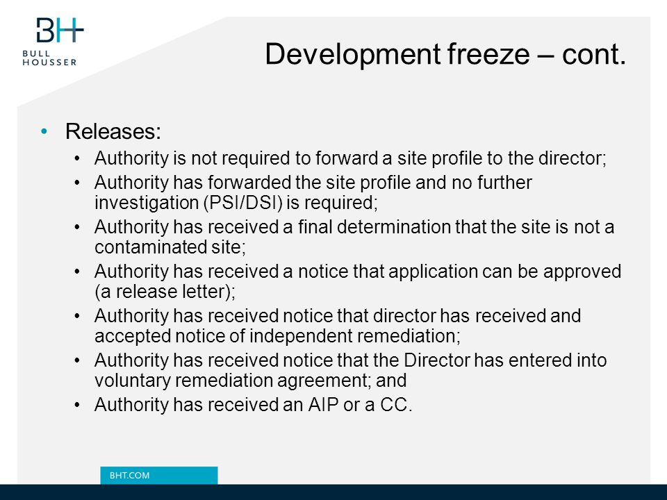 Development freeze – cont. Releases: Authority is not required to forward a site profile to the director; Authority has forwarded the site profile and
