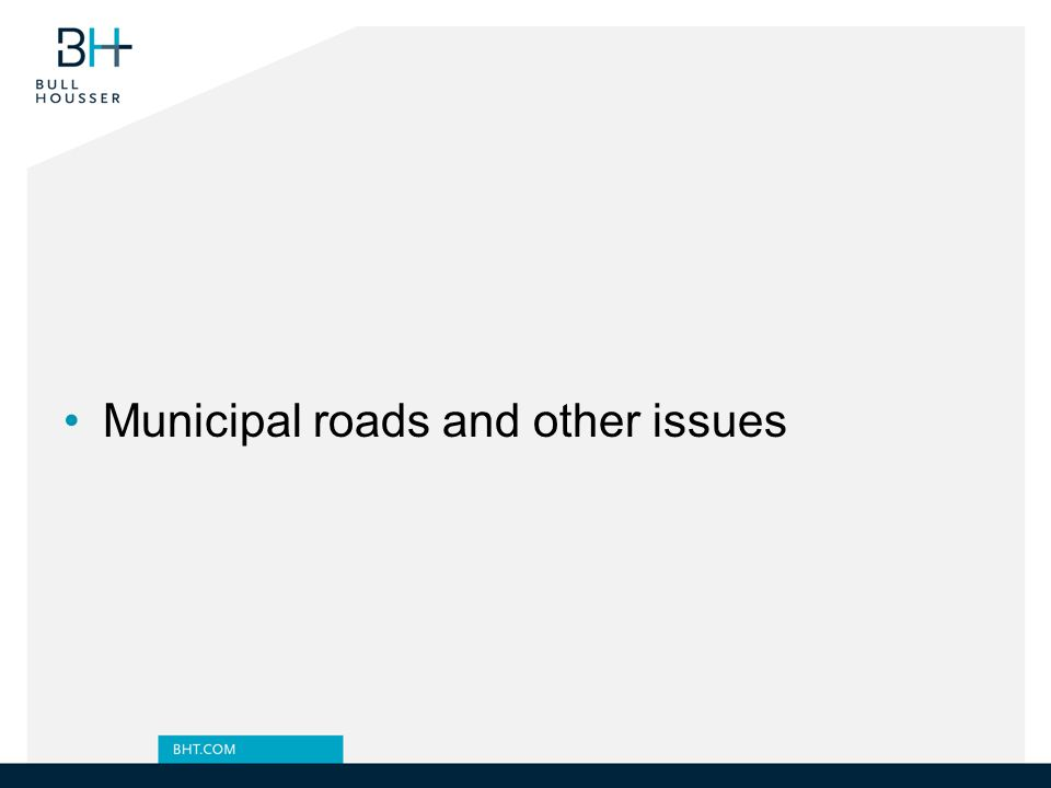 Municipal roads and other issues