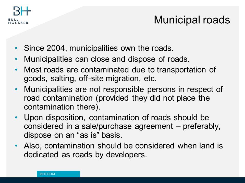 Municipal roads Since 2004, municipalities own the roads.