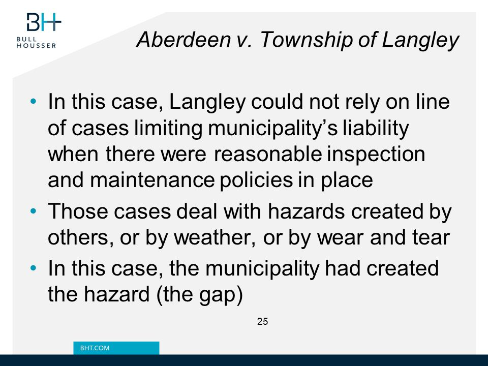 Aberdeen v. Township of Langley In this case, Langley could not rely on line of cases limiting municipality's liability when there were reasonable ins