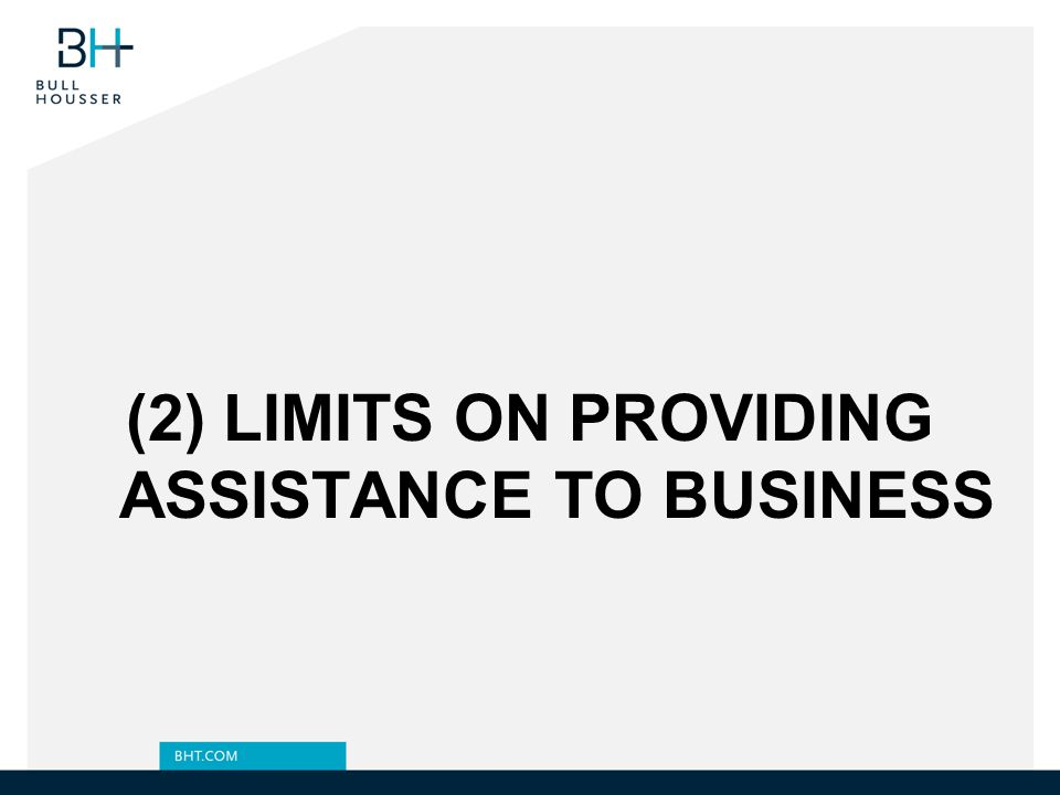 (2) LIMITS ON PROVIDING ASSISTANCE TO BUSINESS
