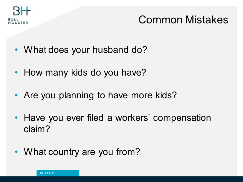 Common Mistakes What does your husband do. How many kids do you have.