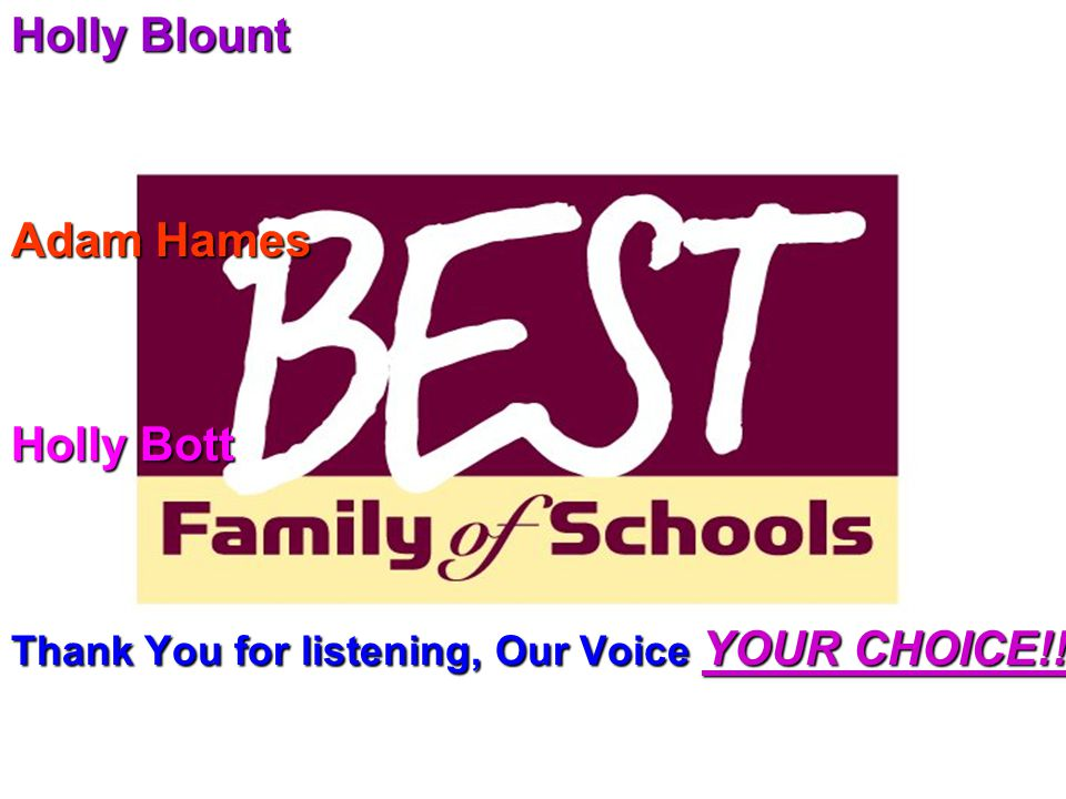 Holly Blount Adam Hames Holly Bott Thank You for listening, Our Voice YOUR CHOICE!!