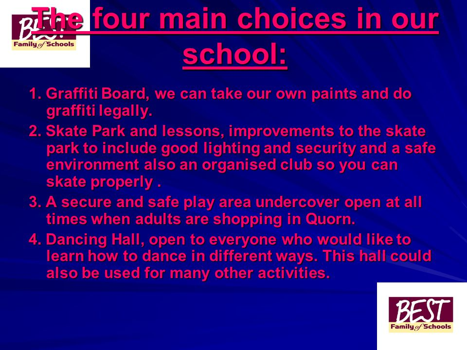 The four main choices in our school: 1.