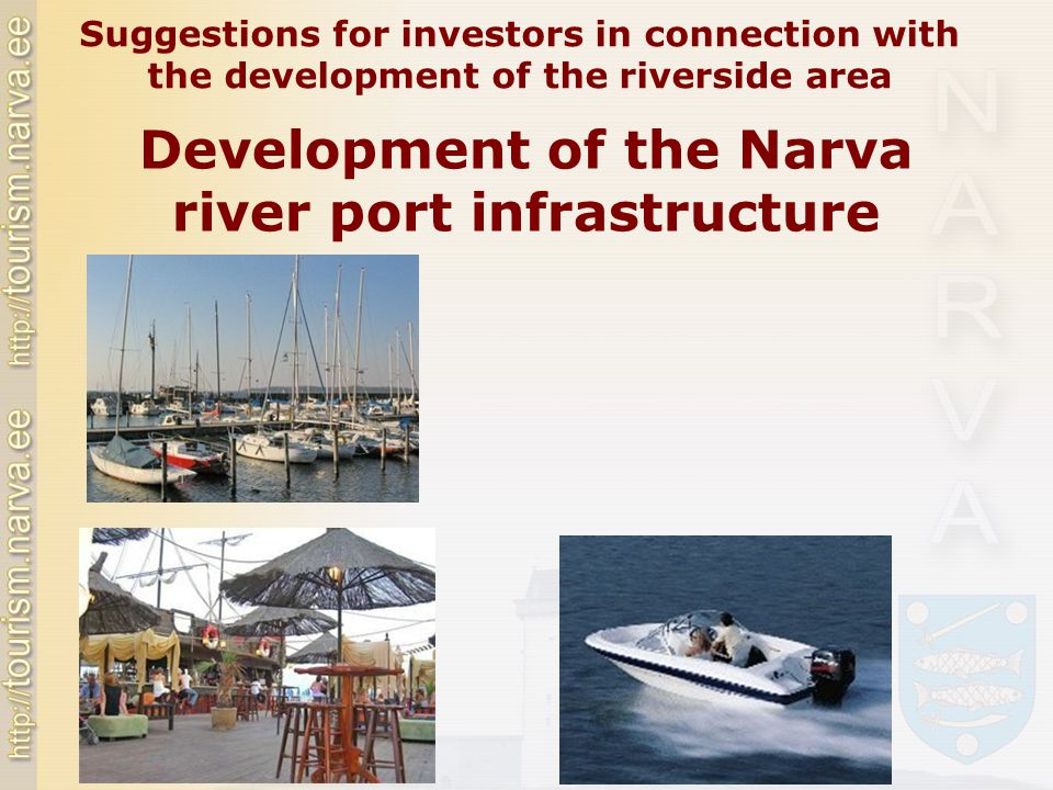 Development of the Narva river port infrastructure Suggestions for investors in connection with the development of the riverside area