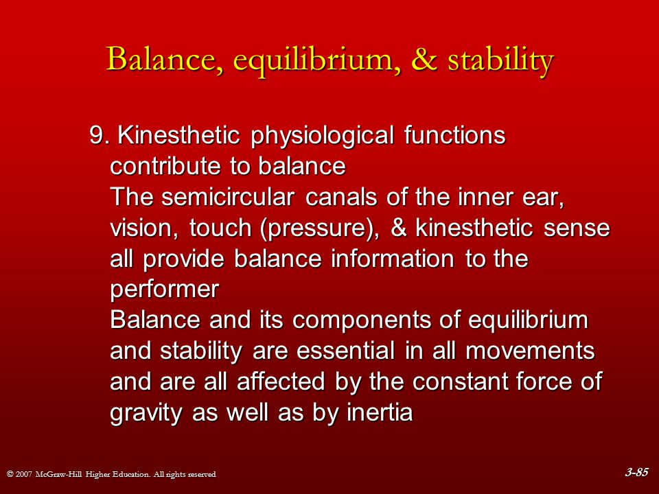 © 2007 McGraw-Hill Higher Education. All rights reserved 3-85 Balance, equilibrium, & stability 9.