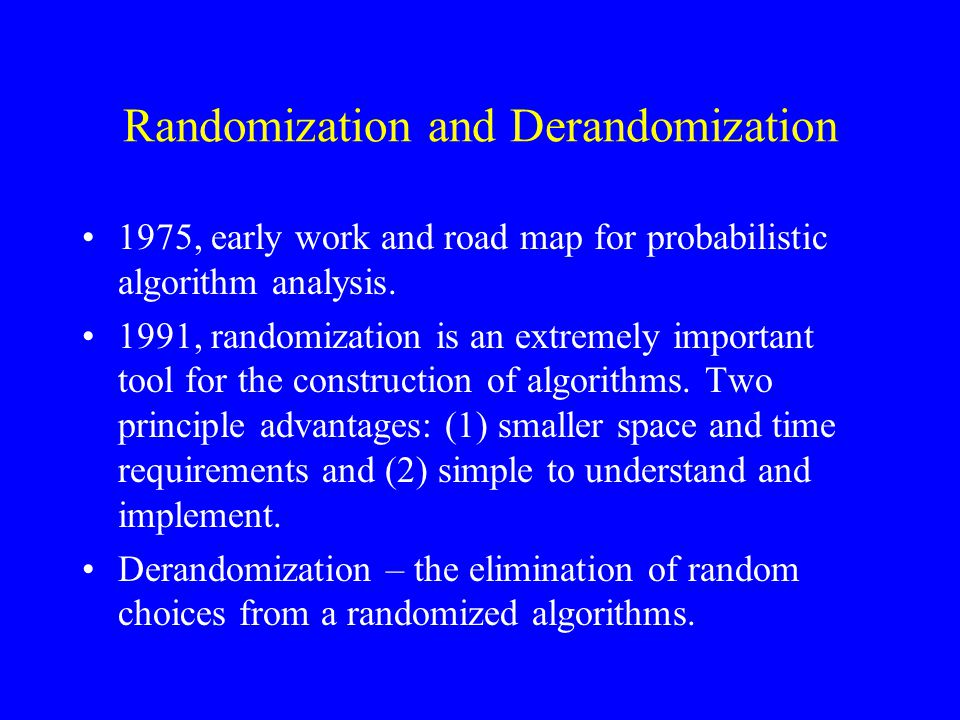 Randomization and Derandomization 1975, early work and road map for probabilistic algorithm analysis.