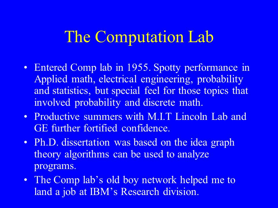 The Computation Lab Entered Comp lab in 1955.