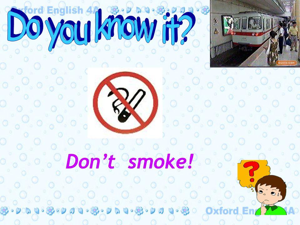 Don't smoke!