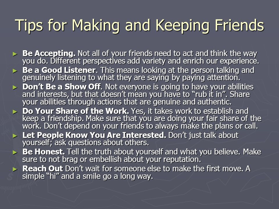 Tips for Making and Keeping Friends ► Be Accepting.