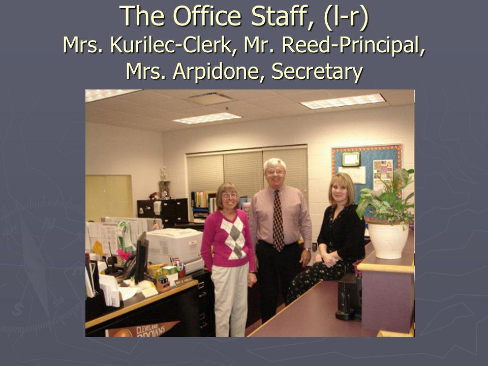 The Office Staff, (l-r) Mrs. Kurilec-Clerk, Mr. Reed-Principal, Mrs. Arpidone, Secretary