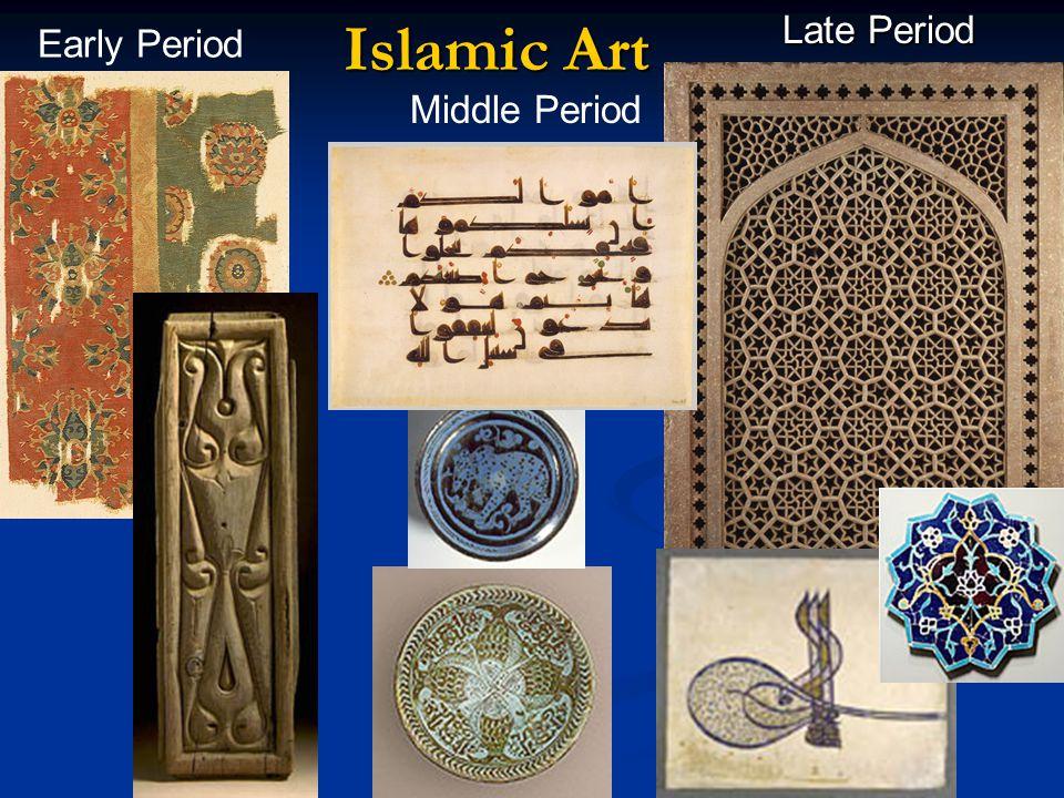 Islamic Art Early Period Late Period Middle Period