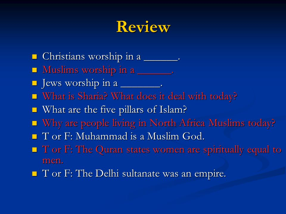 Review Christians worship in a ______. Christians worship in a ______. Muslims worship in a ______. Muslims worship in a ______. Jews worship in a ___