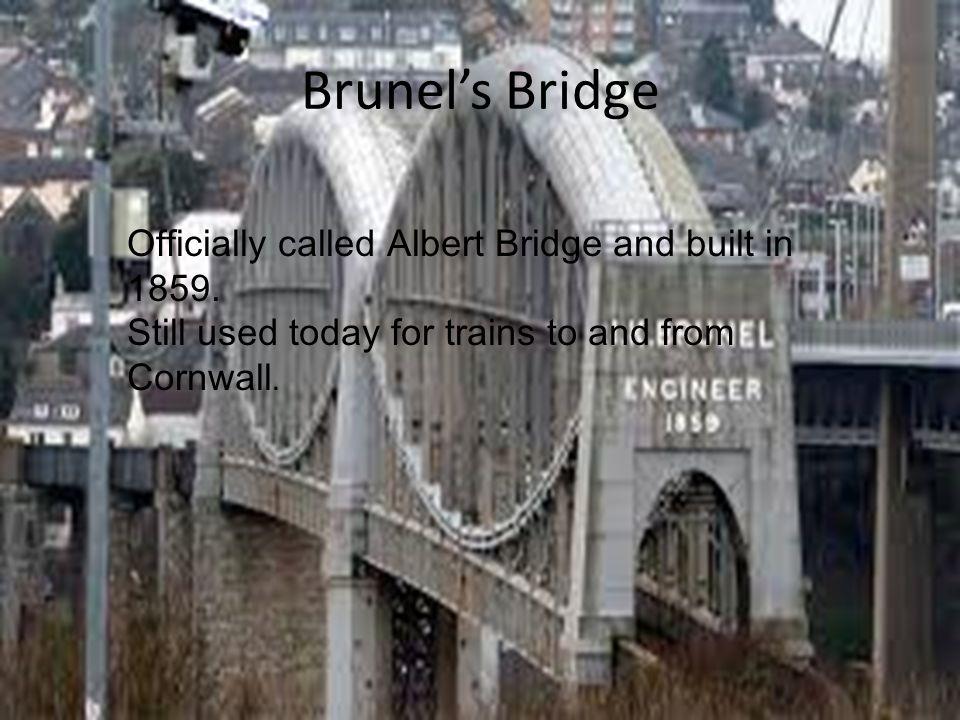 Brunel's Bridge Officially called Albert Bridge and built in 1859.