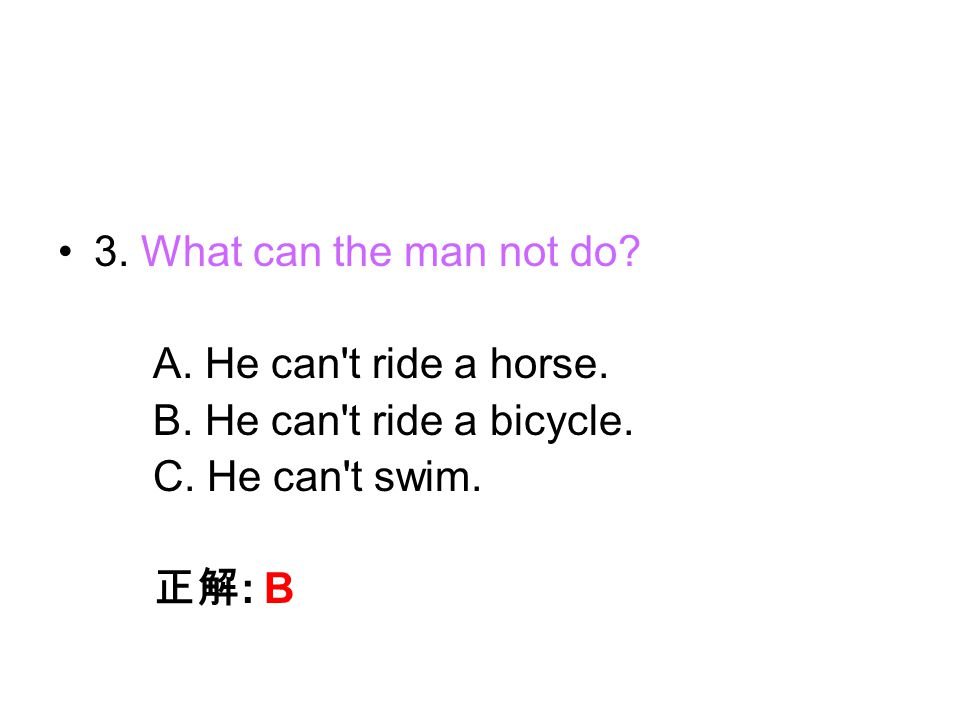 3.______ A. He believes that the woman is better at math than he is.