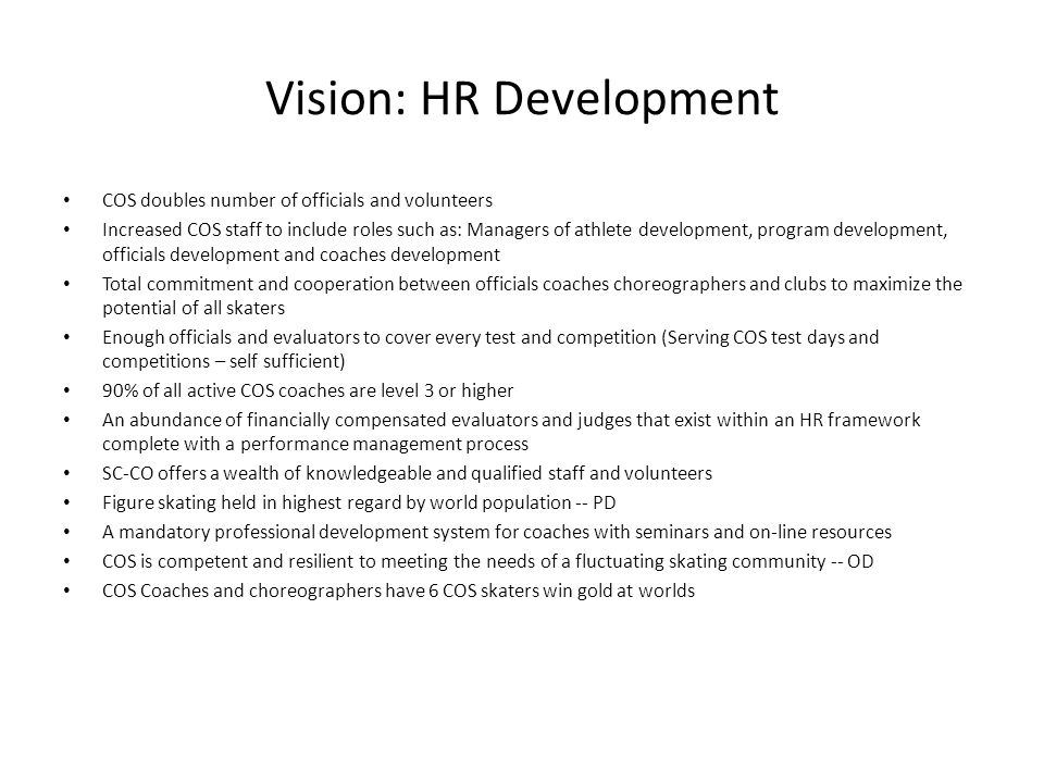 Vision: HR Development COS doubles number of officials and volunteers Increased COS staff to include roles such as: Managers of athlete development, p