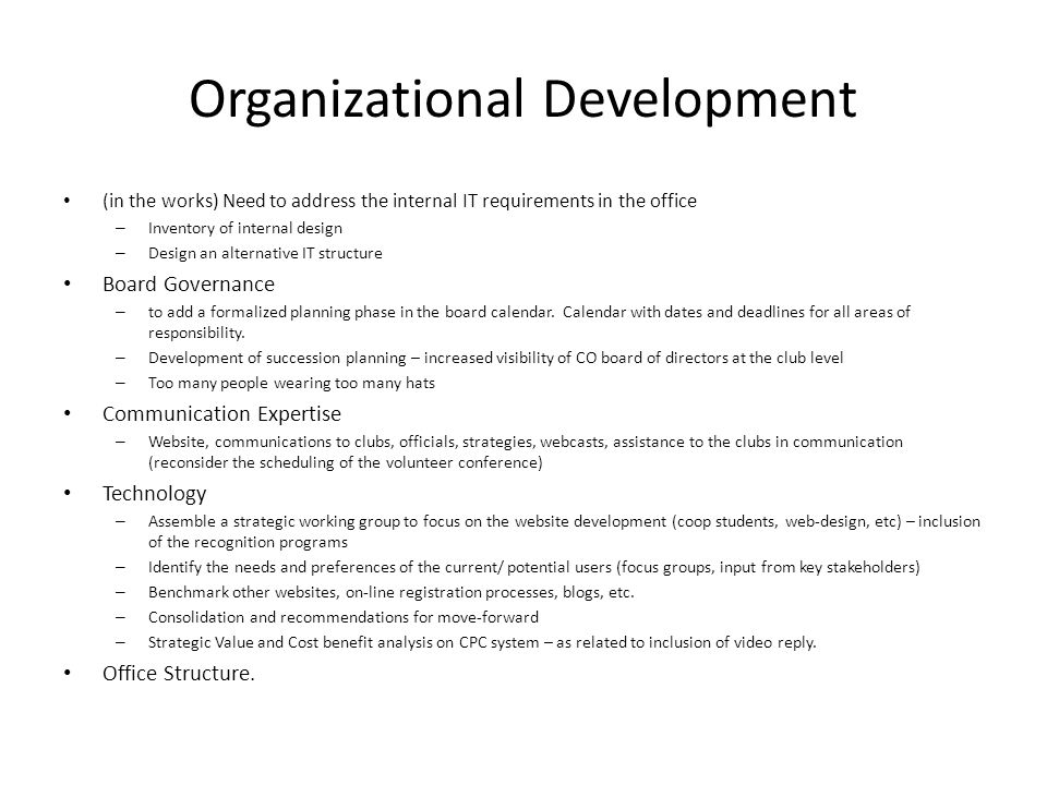 Organizational Development (in the works) Need to address the internal IT requirements in the office – Inventory of internal design – Design an altern
