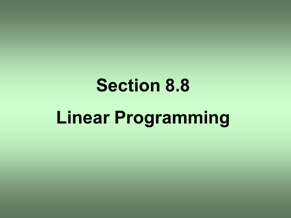 Section 8.8 Linear Programming
