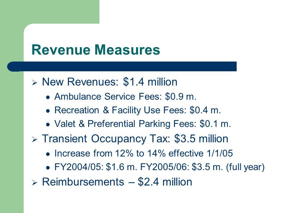 Revenue Measures  New Revenues: $1.4 million Ambulance Service Fees: $0.9 m.