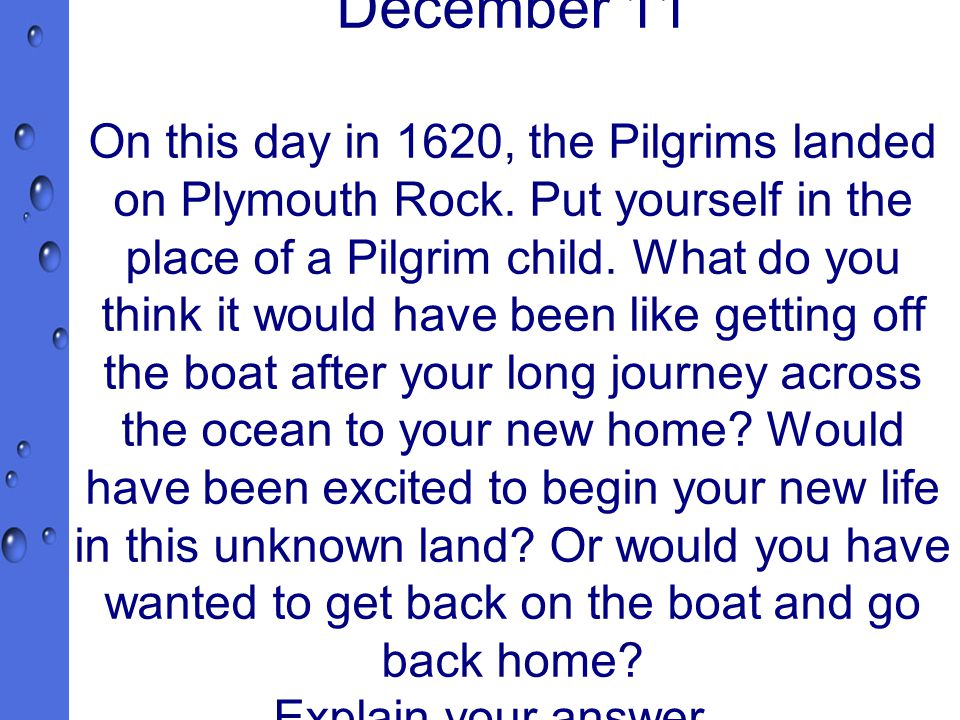 December 11 On this day in 1620, the Pilgrims landed on Plymouth Rock.