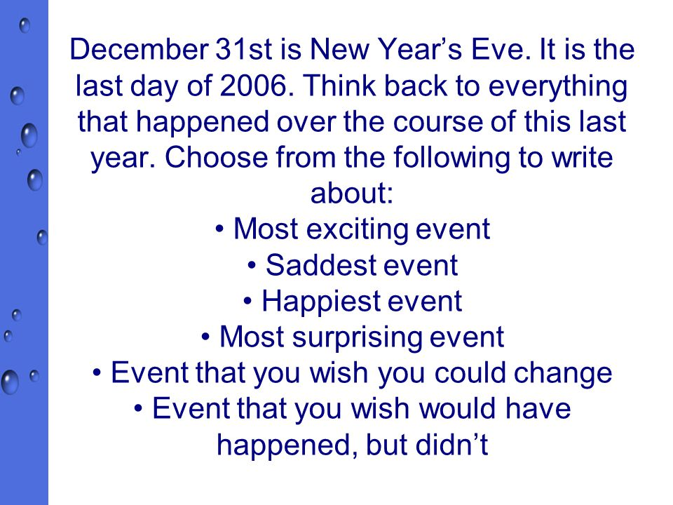 December 31st is New Year's Eve. It is the last day of 2006.