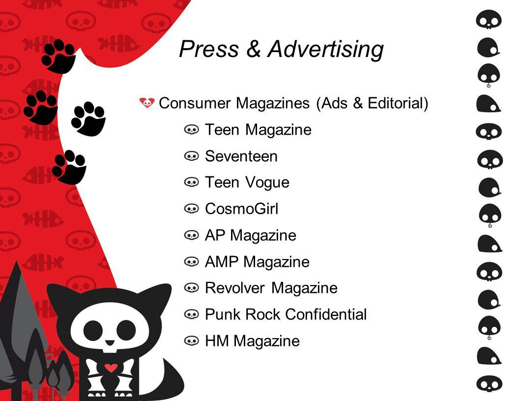 Consumer Magazines (Ads & Editorial) Teen Magazine Seventeen Teen Vogue CosmoGirl AP Magazine AMP Magazine Revolver Magazine Punk Rock Confidential HM Magazine
