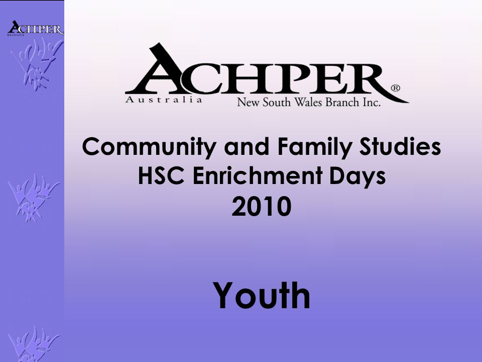 Community and Family Studies HSC Enrichment Days 2010 Youth