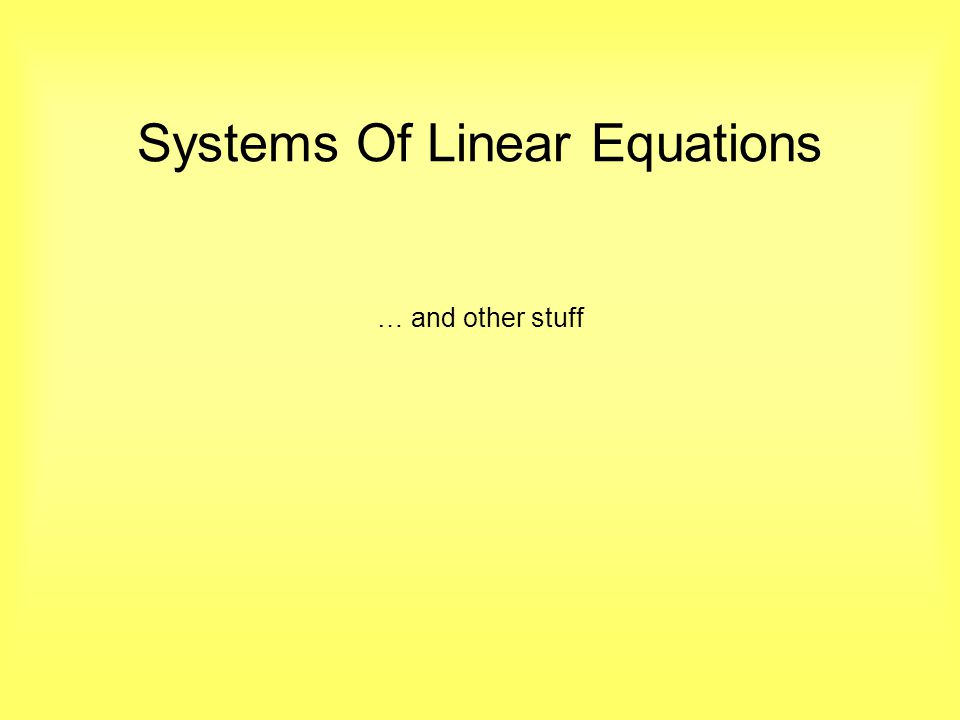 Which method is best for solving this system of equations.