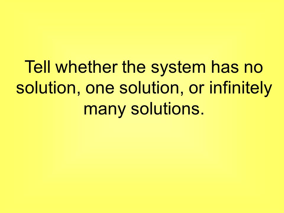 y = 5x– 4 y = 5x– 5 1.no solutions 2.one solution 3.infinitely many solutions 12345