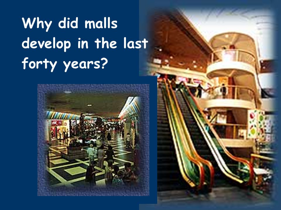 Why did malls develop in the last forty years