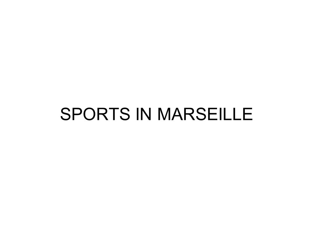 SPORTS IN MARSEILLE