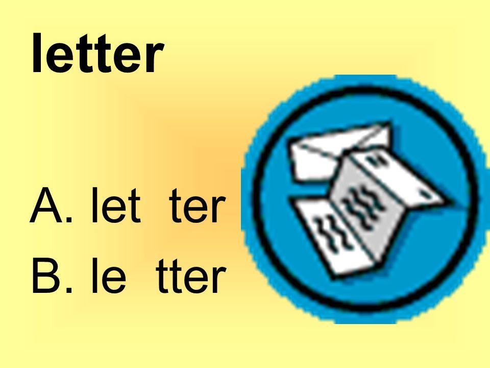 letter A. let ter B. le tter