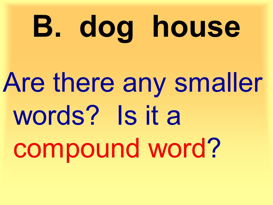 Are there any smaller words Is it a compound word