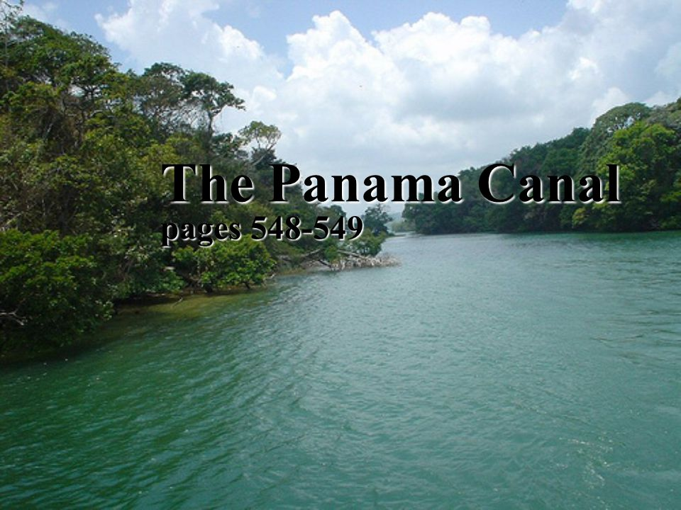 The Panama Canal pages 548-549