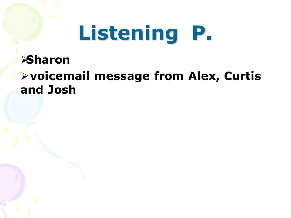 Listening P.  Sharon  voicemail message from Alex, Curtis and Josh