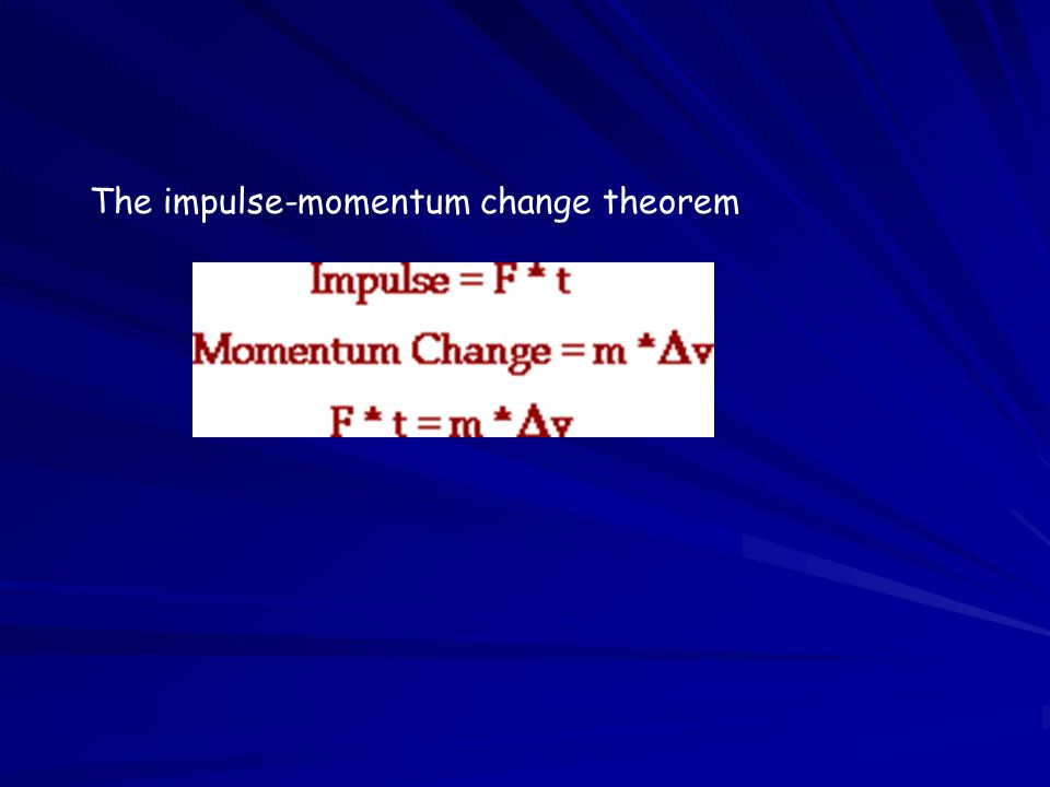 The impulse-momentum change theorem