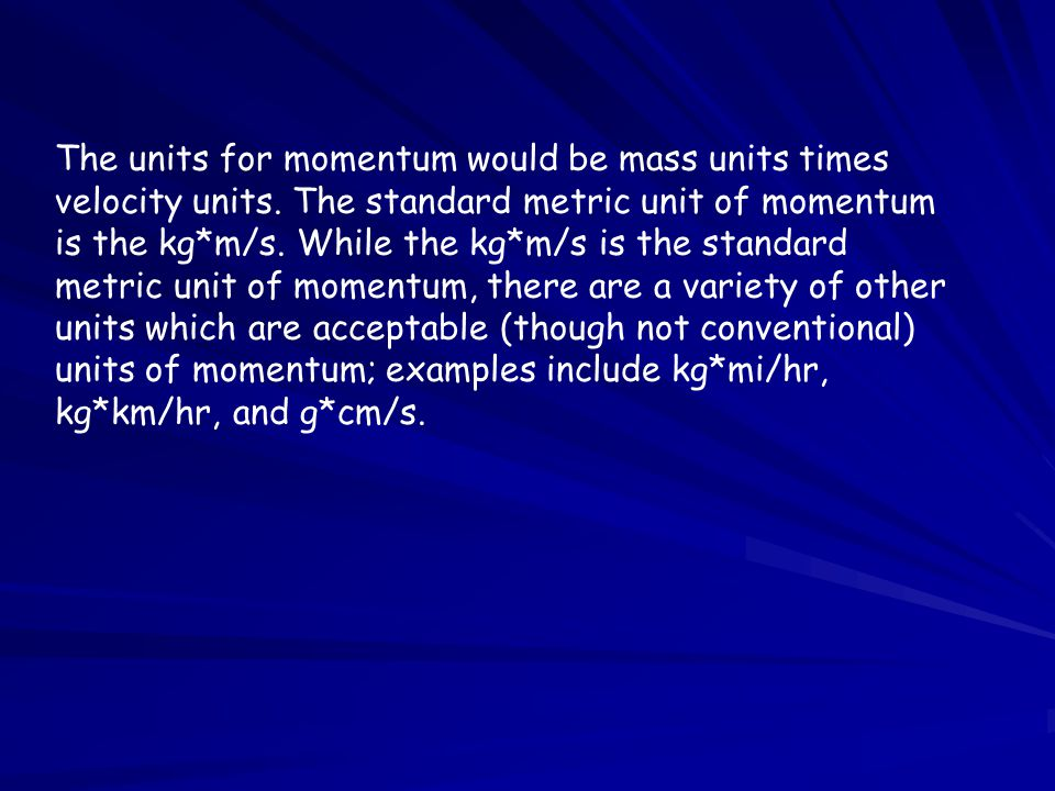 The units for momentum would be mass units times velocity units.
