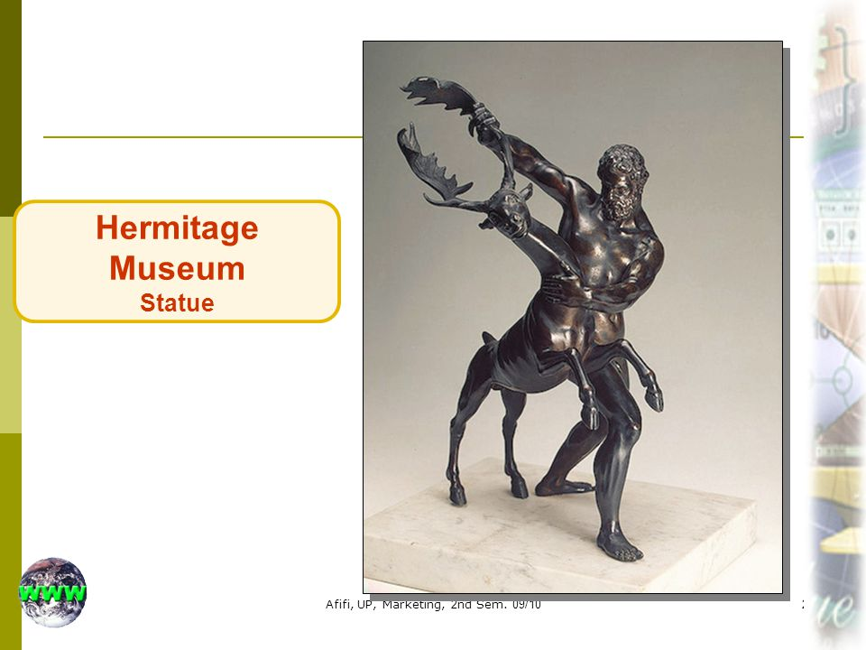 Afifi, UP, Marketing, 2nd Sem. 09/1020 Hermitage Museum Statue