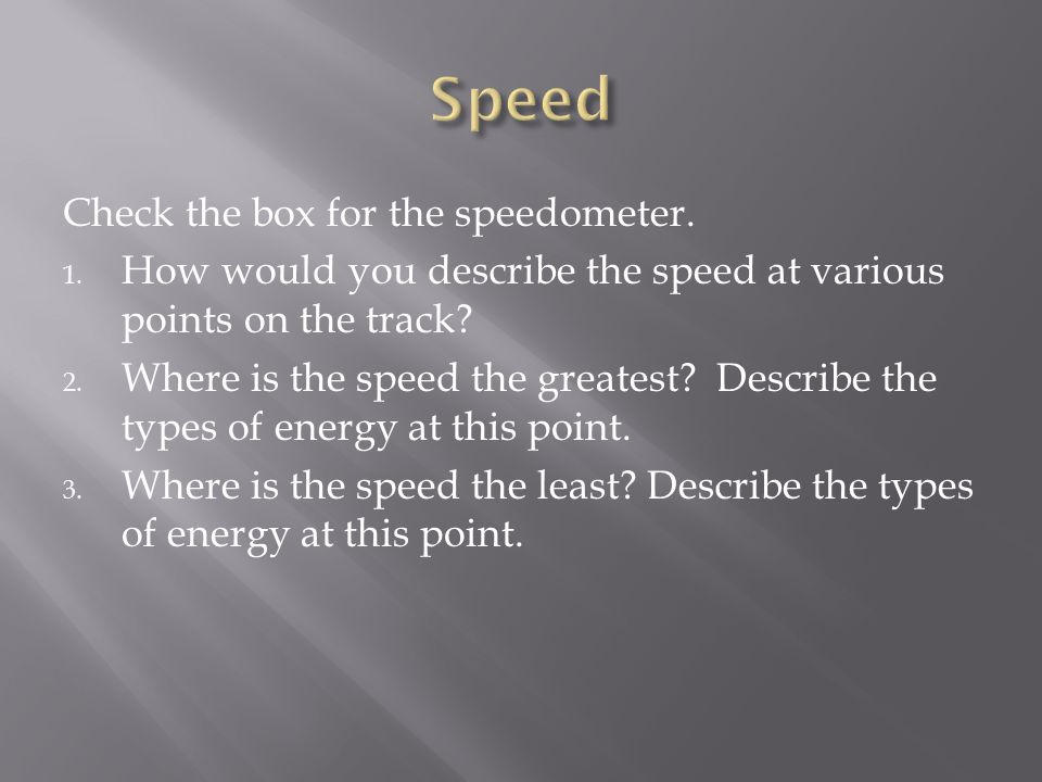 Check the box for the speedometer. 1.