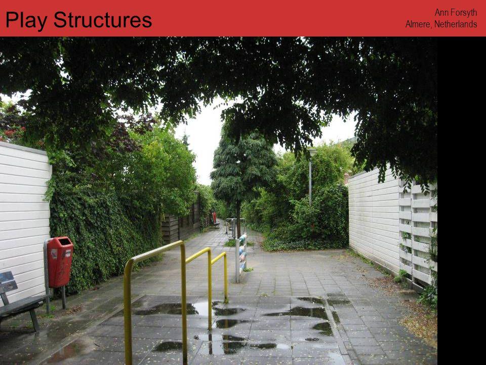 www.annforsyth.net Play Structures Ann Forsyth Almere, Netherlands