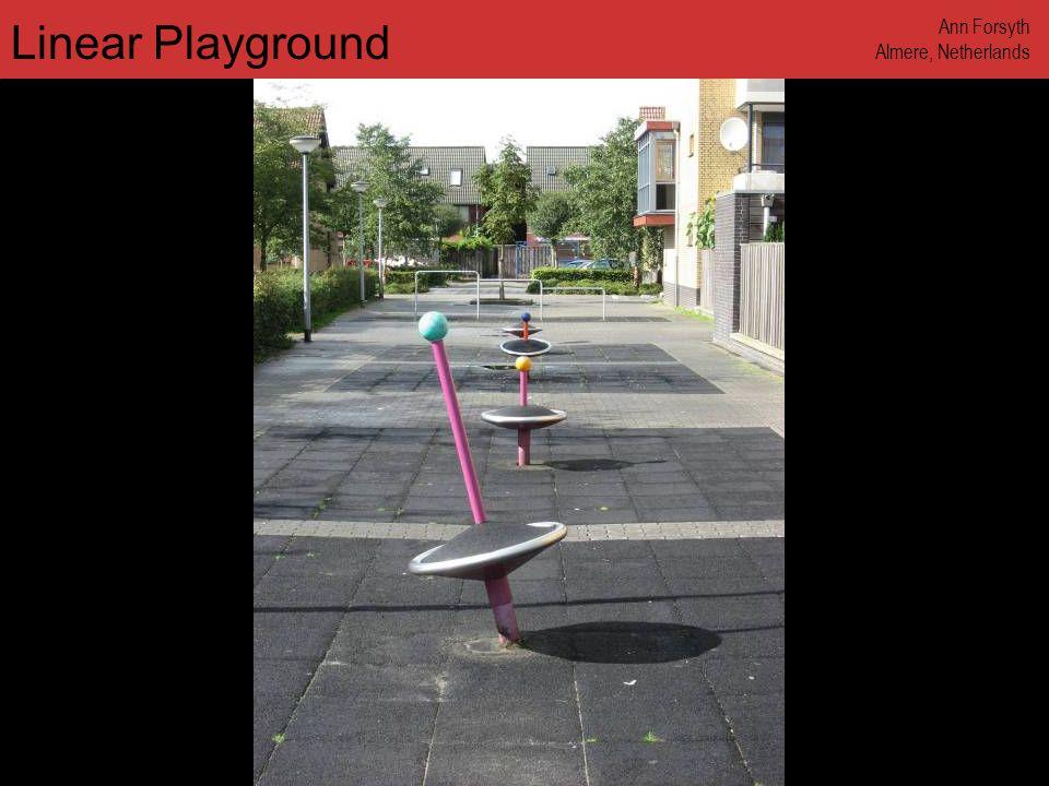 www.annforsyth.net Linear Playground Ann Forsyth Almere, Netherlands