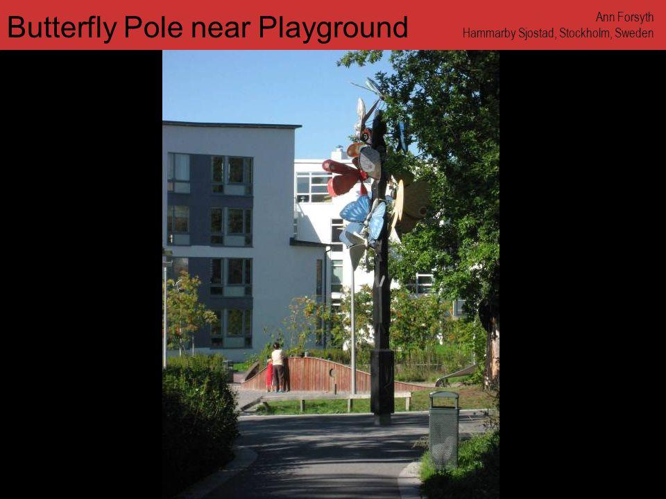 www.annforsyth.net Butterfly Pole near Playground Ann Forsyth Hammarby Sjostad, Stockholm, Sweden
