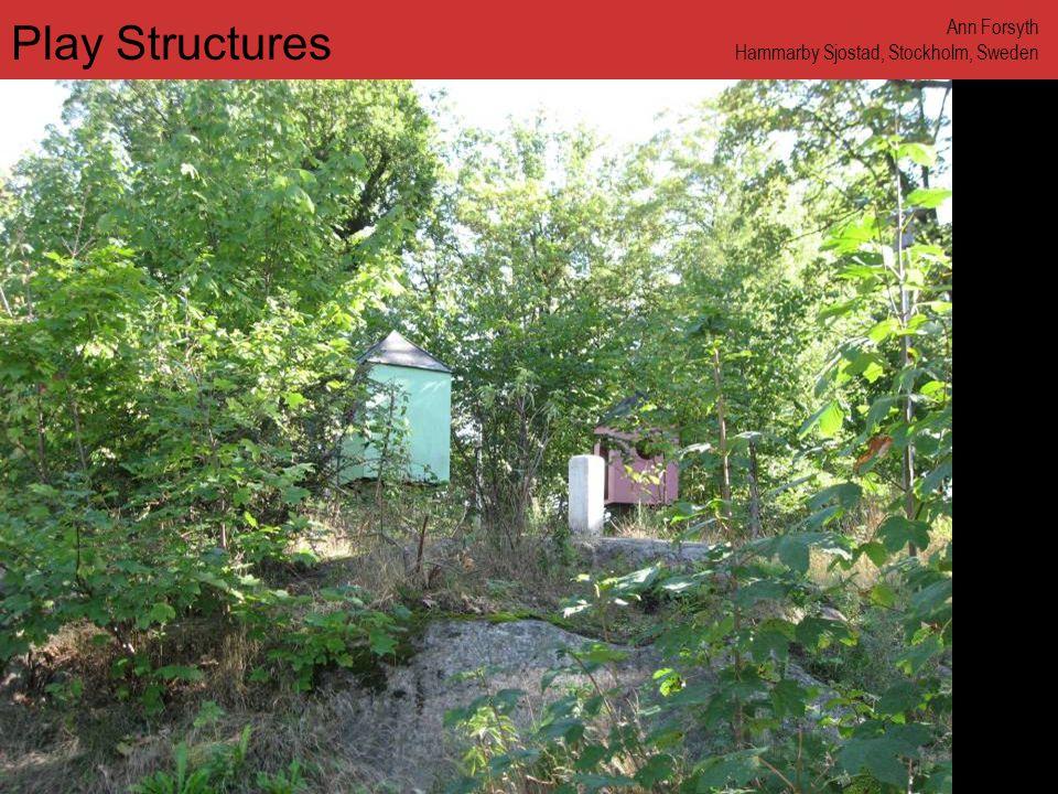 www.annforsyth.net Play Structures Ann Forsyth Hammarby Sjostad, Stockholm, Sweden
