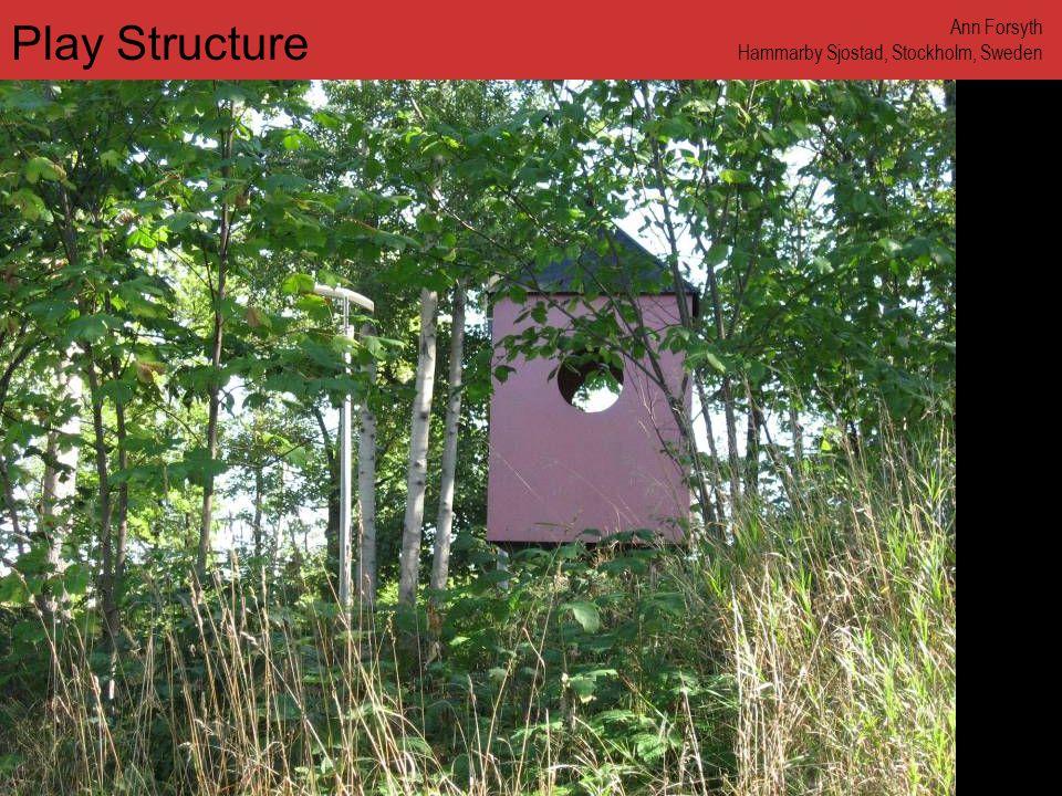 www.annforsyth.net Play Structure Ann Forsyth Hammarby Sjostad, Stockholm, Sweden