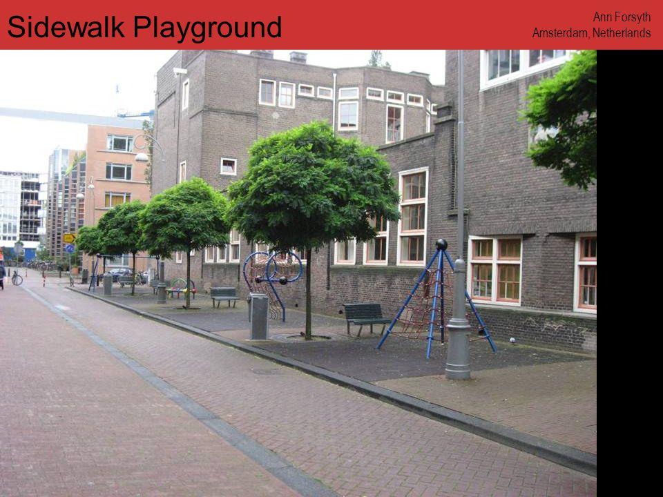 www.annforsyth.net Sidewalk Playground Ann Forsyth Amsterdam, Netherlands