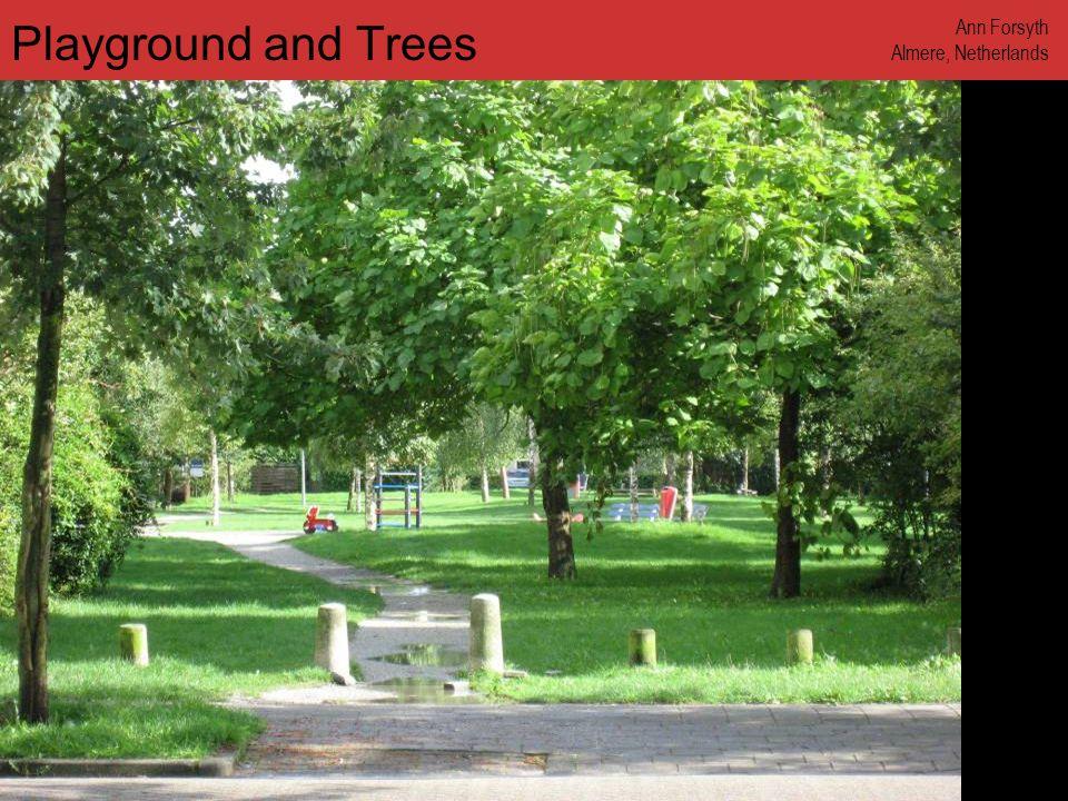 www.annforsyth.net Playground and Trees Ann Forsyth Almere, Netherlands
