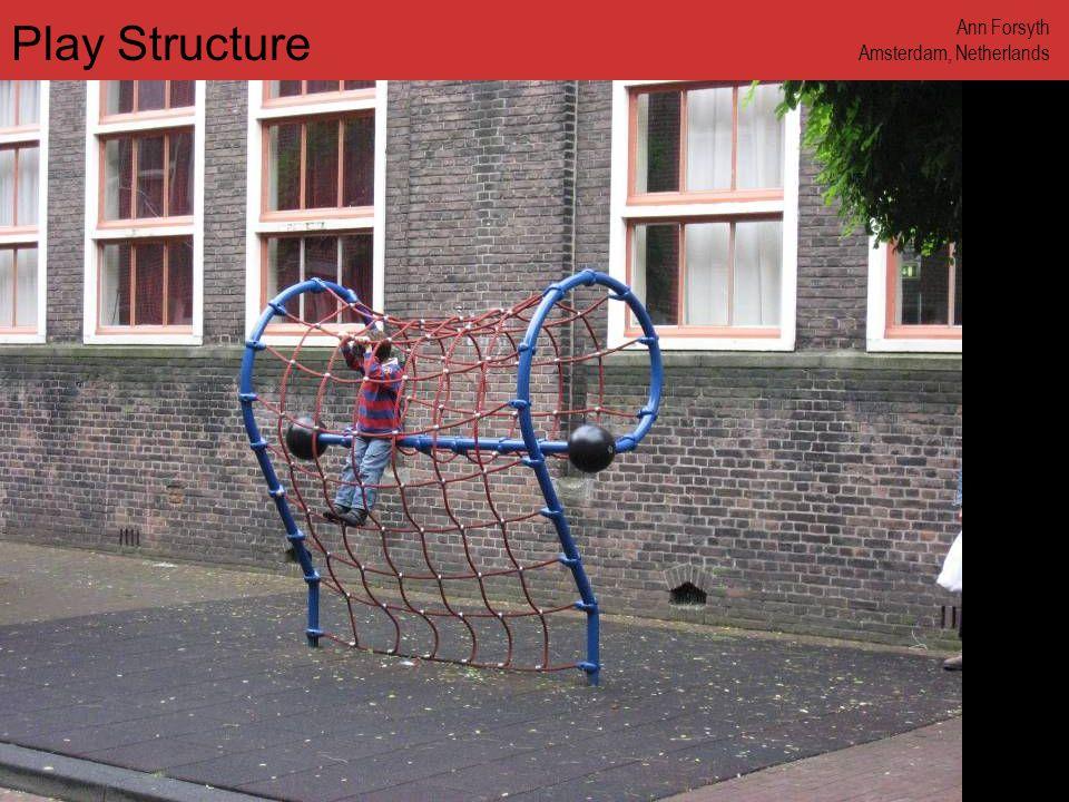 www.annforsyth.net Play Structure Ann Forsyth Amsterdam, Netherlands