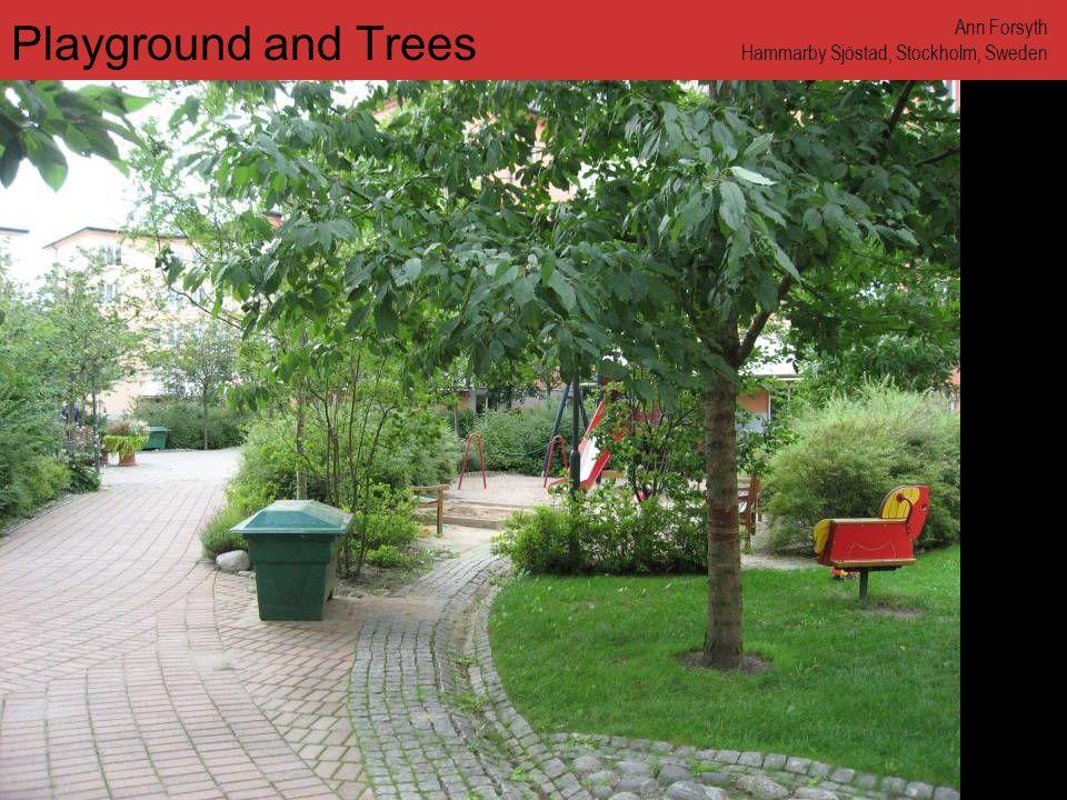 www.annforsyth.net Playground and Trees Ann Forsyth Hammarby Sjöstad, Stockholm, Sweden